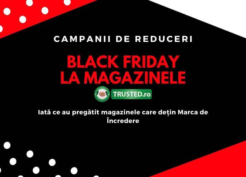 Iată campaniile de Black Friday ale magazinelor atestate TRUSTED.ro
